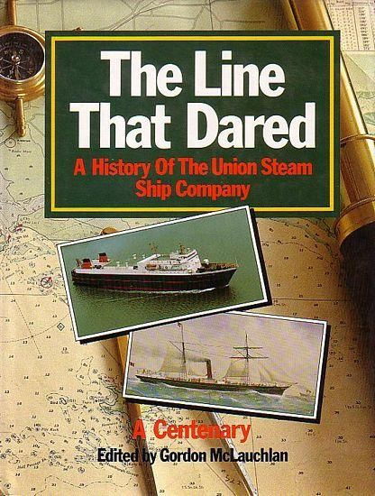 The Line That Dared : A History of the Union Steam Ship Company