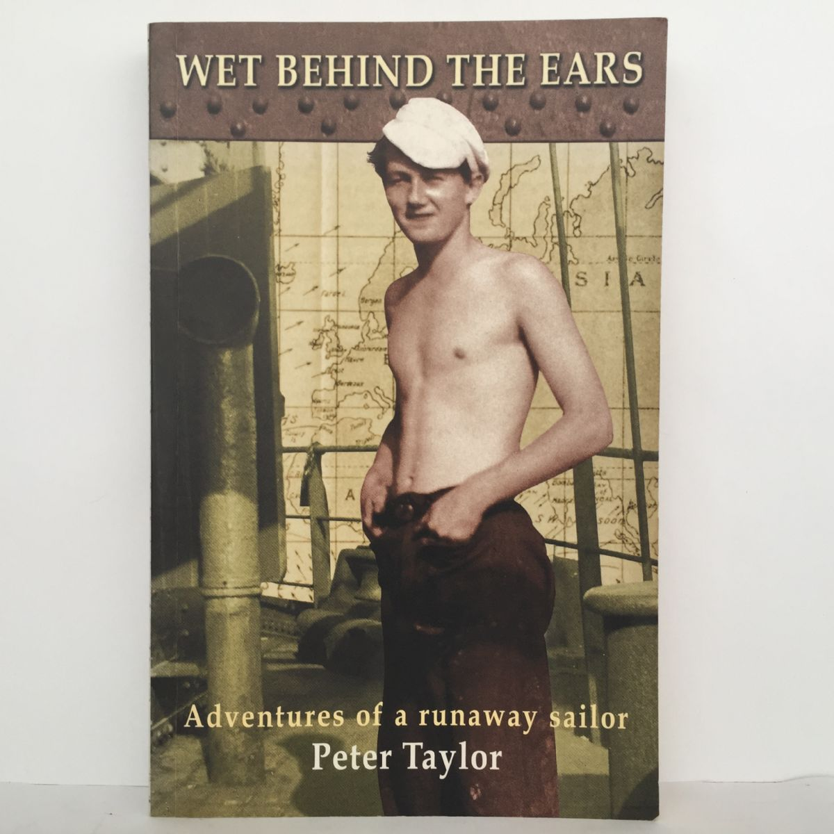 Wet behind the Ears: Adventures of a Runaway Sailor