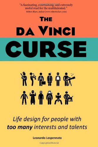 The Da Vinci Curse: Life Design for People with Too Many Interests and Talents