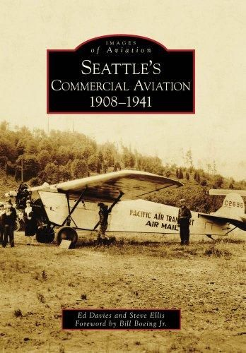 Seattles Commercial Aviation 1908-1941