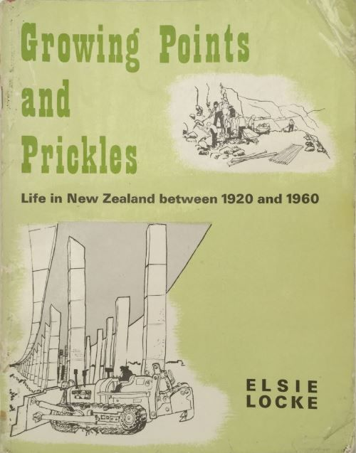 Growing Points and Prickles : Life in New Zealand between 1920 and 1960