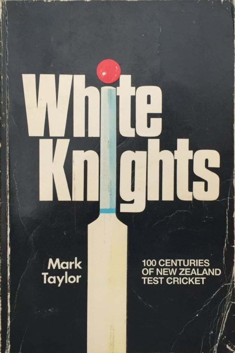 White Knights - 100 Centuries of NZ Test Cricket