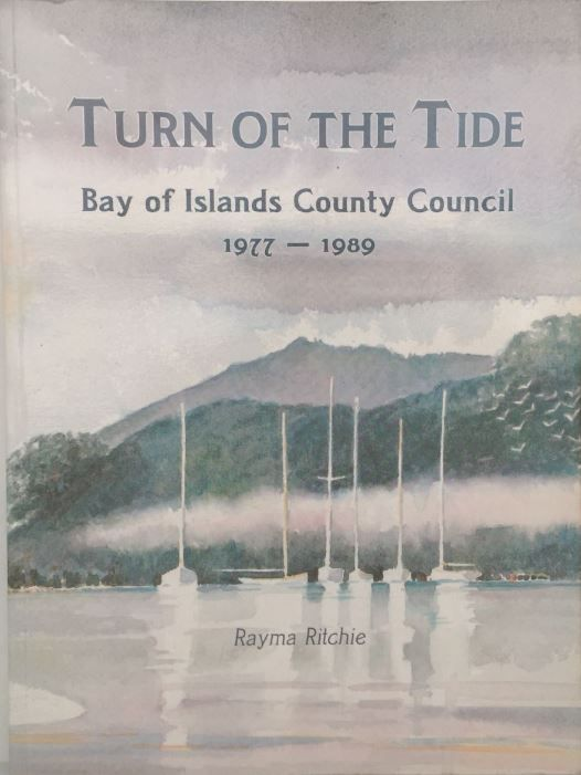 Turn of the Tide : Bay of Islands County Council 1977-1989