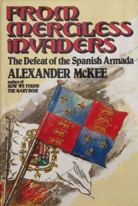 From Merciless Invaders: The Defeat of the Spanish Armada