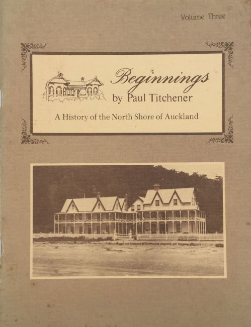 Beginnings: A History of North Shore, Auckland Vol 3