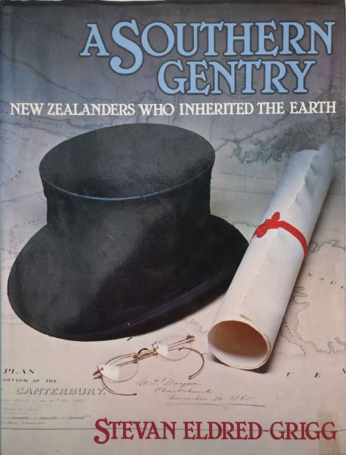 A Southern Gentry : New Zealanders Who Inherited the Earth