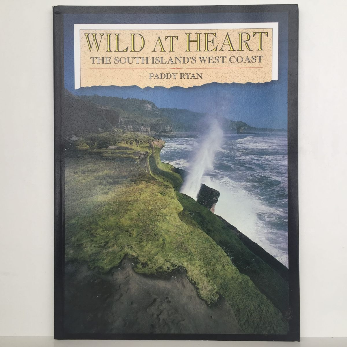 WILD AT HEART : The South Island's West Coast