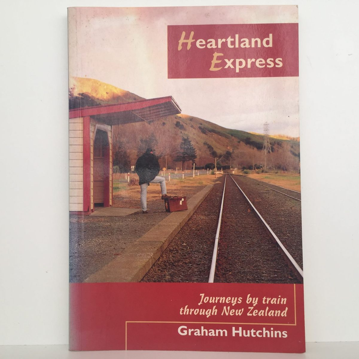 Heartland Express : Journeys by train through New Zealand