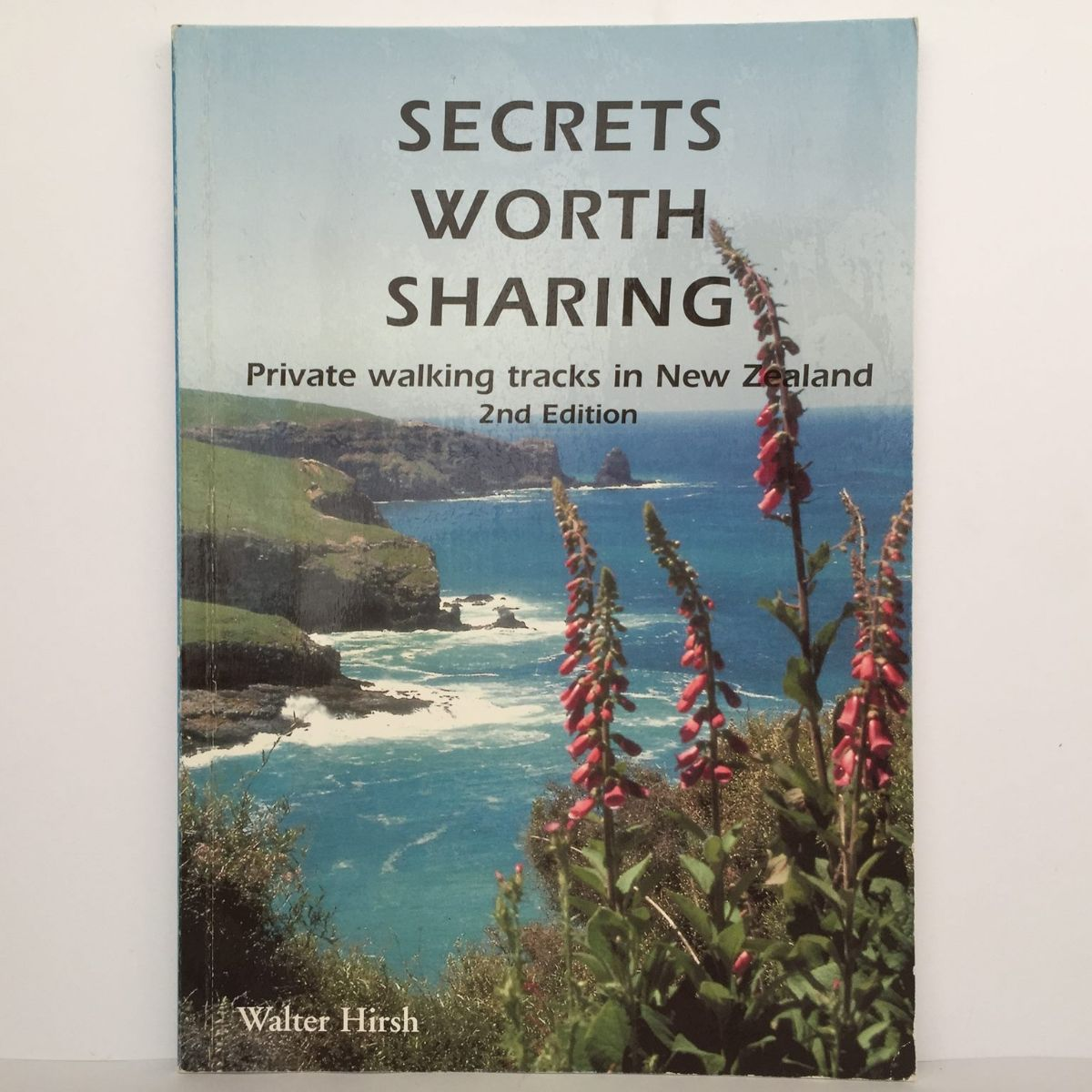Secrets Worth Sharing : Private Walking Tracks in New Zealand