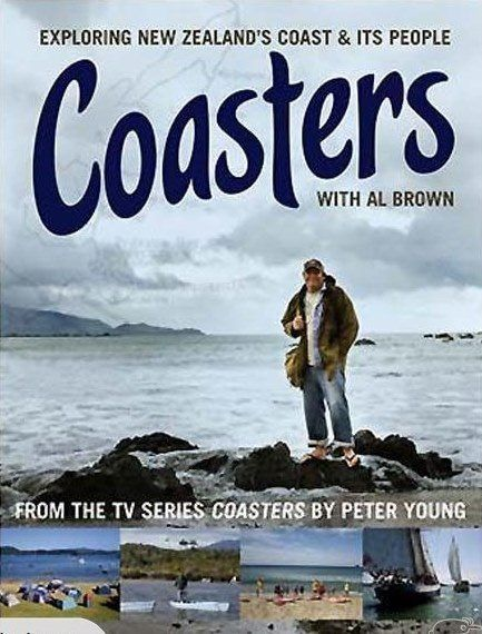 Coasters  : Exploring New Zealand's Coast & Its People, with Al Brown