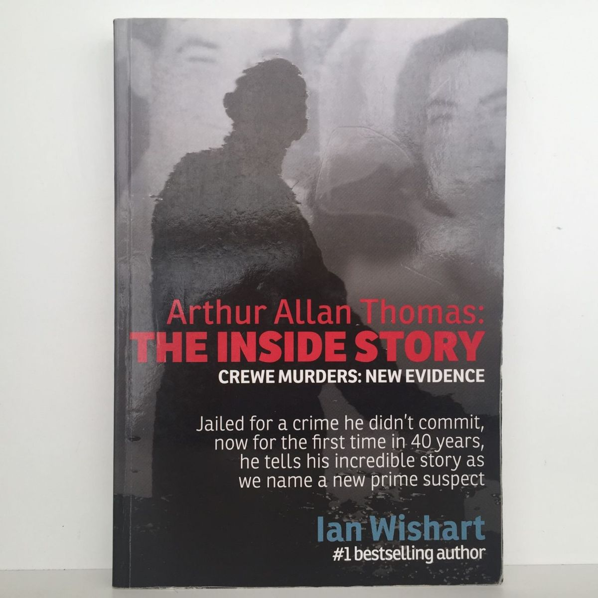 Arthur Allan Thomas : the inside story : Crewe murders, new evidence