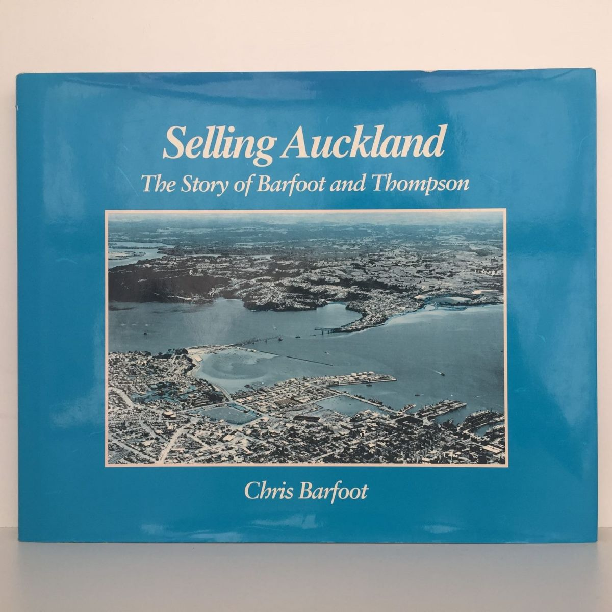 Selling Auckland : The Story of Barfoot and Thompson