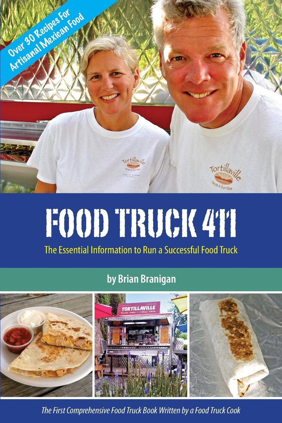 Food Truck 411 : The Essential Information to Run a Successful Food Truck