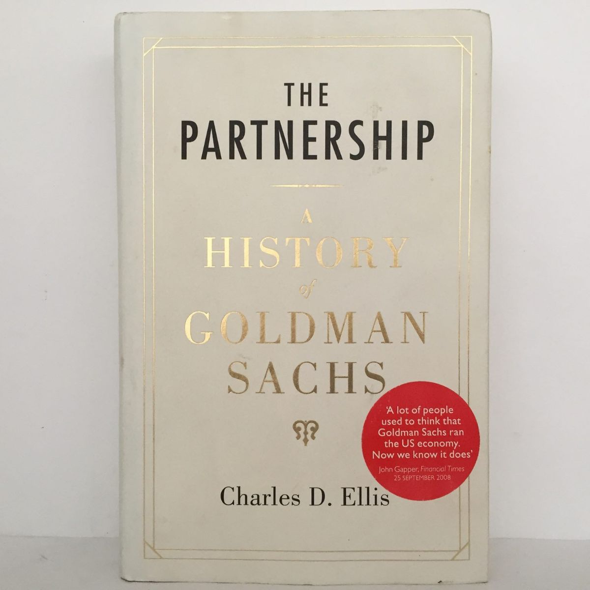 The Partnership : A history of Goldman Sachs