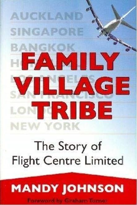 Family Village Tribe : The Story of Flight Centre
