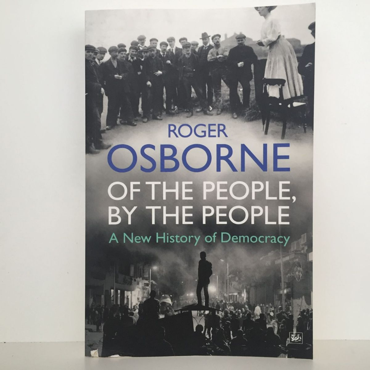 Of The People, By The People : A New History of Democracy