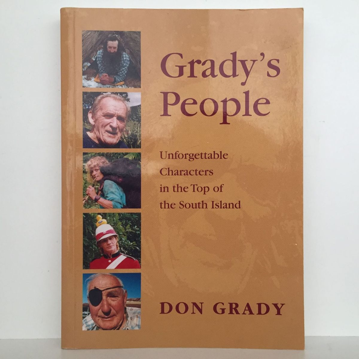Grady's People : Unforgettable Characters in the Top of the South Island