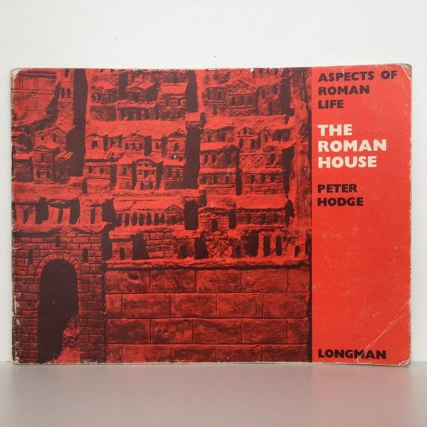 Aspects of Roman Life : The Roman House