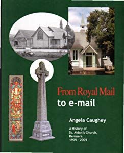 From Royal Mail to e-mail: A History of St. Aidan's Church, Remuera 1905 - 2005