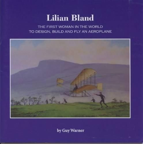 Lilian Bland: The First Woman in the World to Design, Build and Fly an Aeroplane