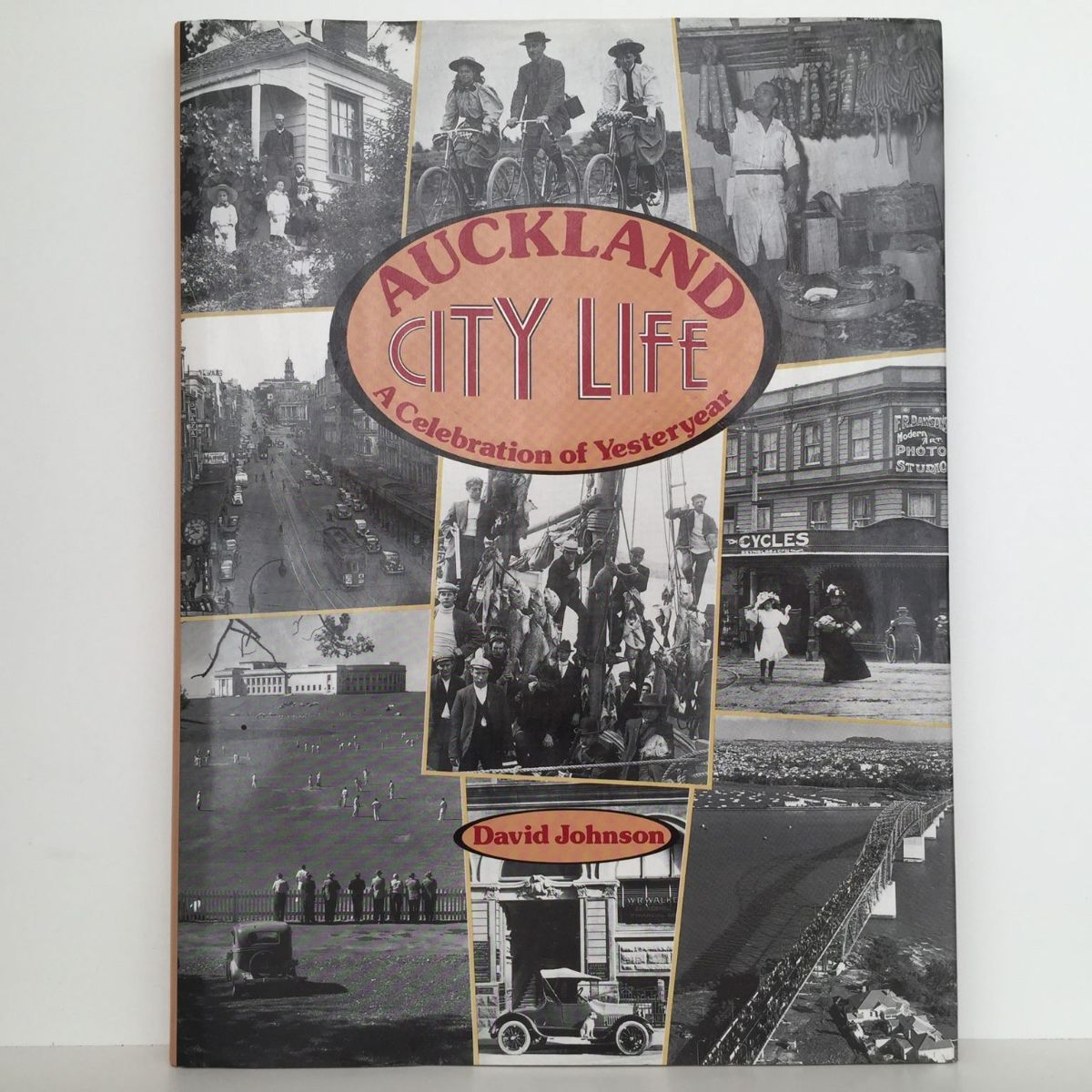 AUCKLAND CITY LIFE: A Celebration of Yesteryear