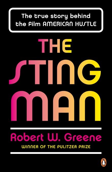 The Sting Man: The True Story Behind the Film AMERICAN HUSTLE
