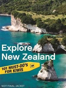 Explore New Zealand: 101 Must-do's for Kiwis