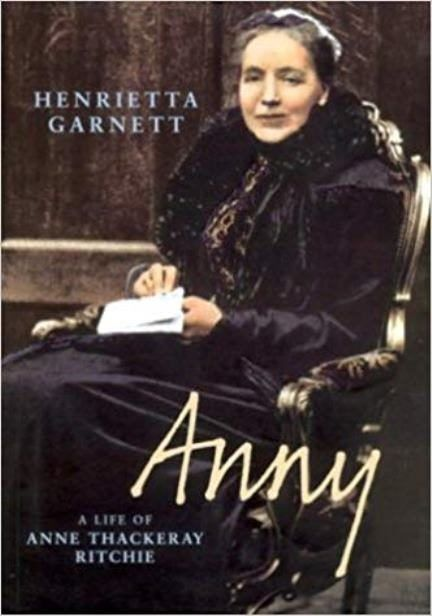 ANNY: A Biography of Anny Thackeray Ritchie