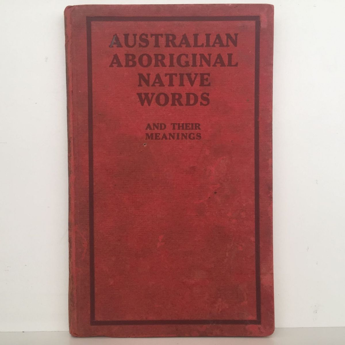 AUSTRALIAN ABORIGINAL NATIVE WORDS and Their Meanings