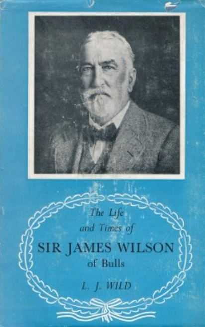 The Life and Times of Sir James Wilson of Bulls
