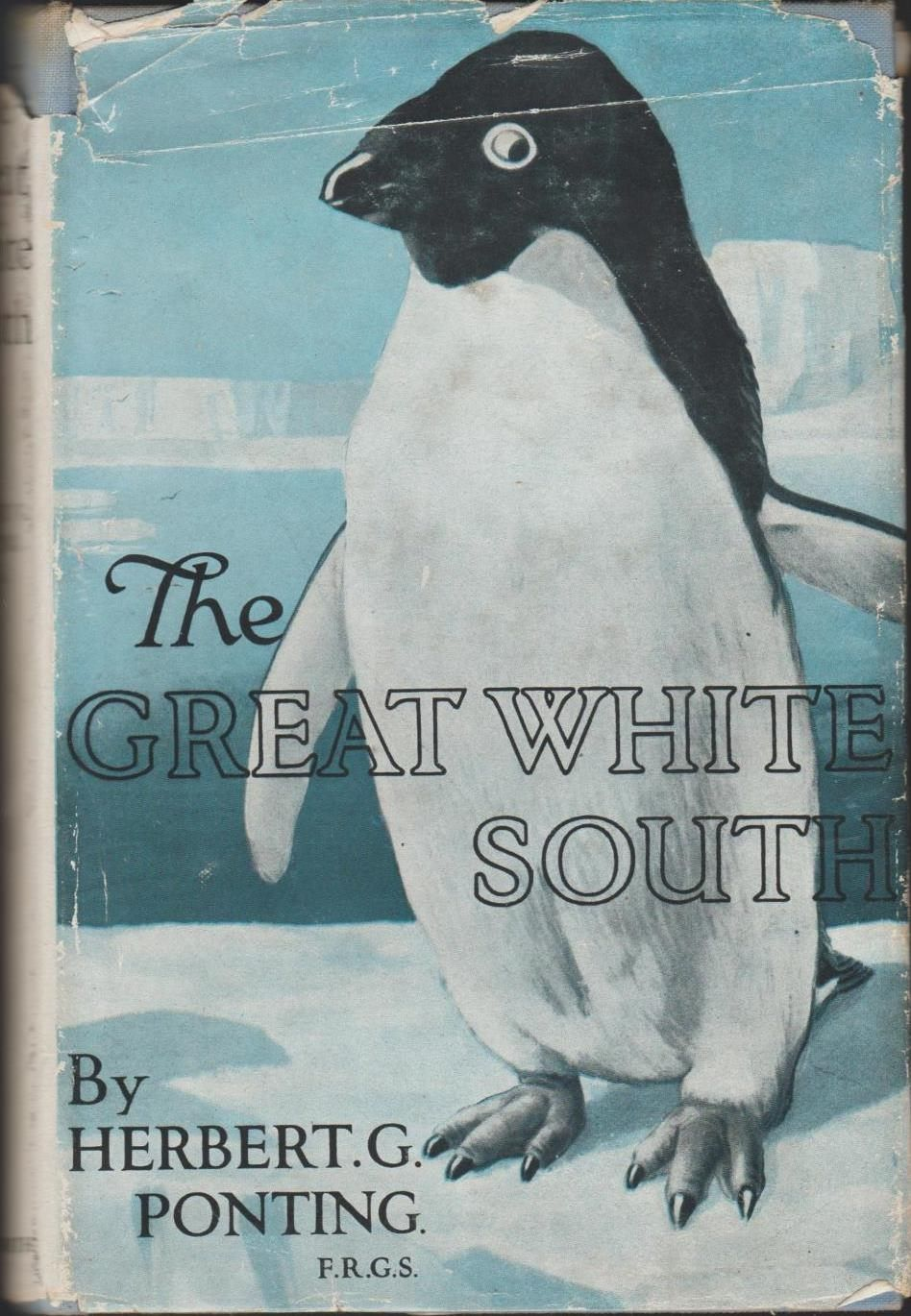 THE GREAT WHITE SOUTH: Or With Scott In The Antarctic