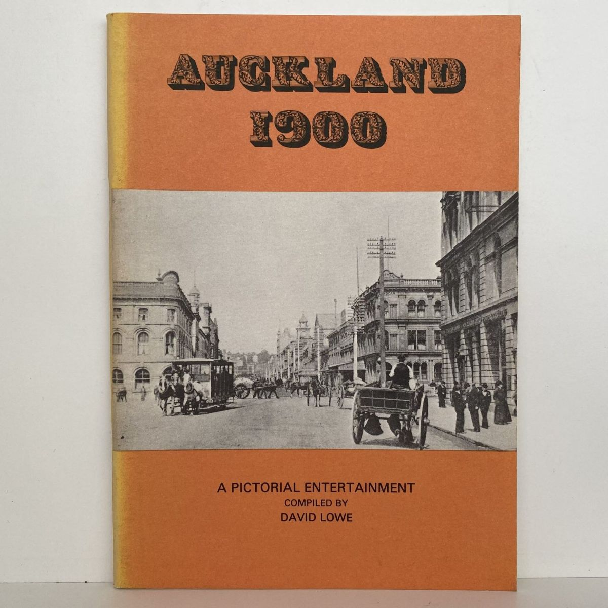 AUCKLAND 1900 : A Pictorial Entertainment