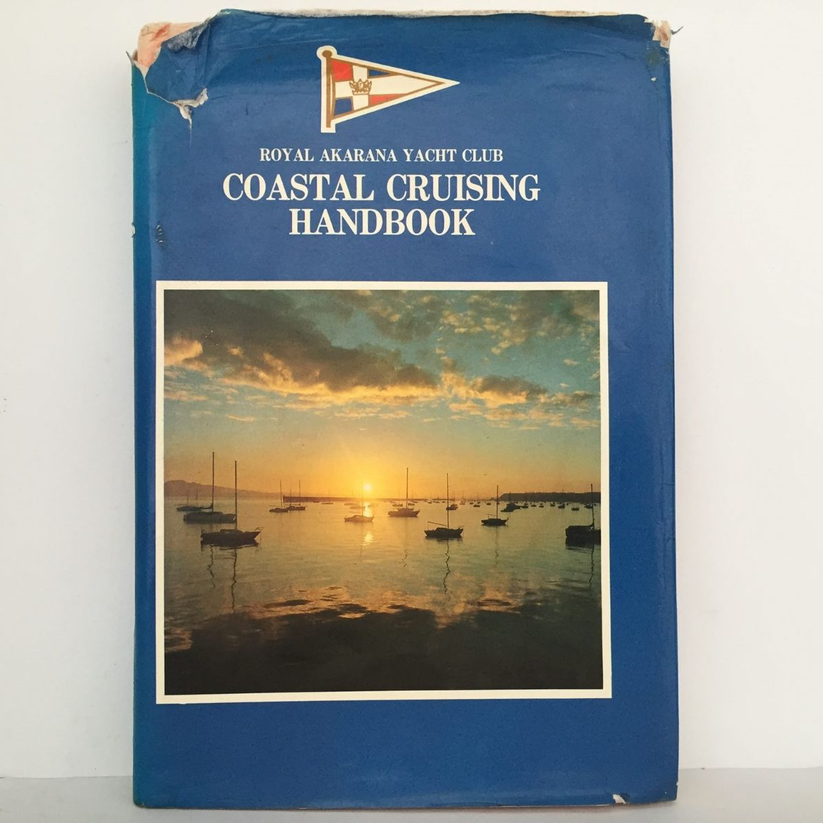 Royal Akarana Yacht Club Coastal Cruising Handbook 1982