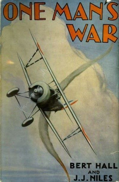 ONE MAN'S WAR: The Story of the Lafayette Escadrille