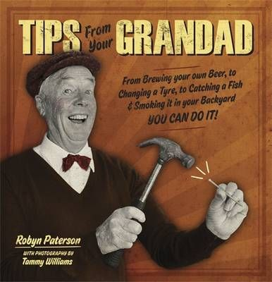 Tips from Your Grandad
