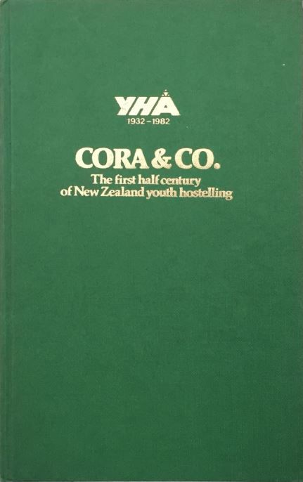 CORA AND CO : The first half-century of New Zealand youth hostelling