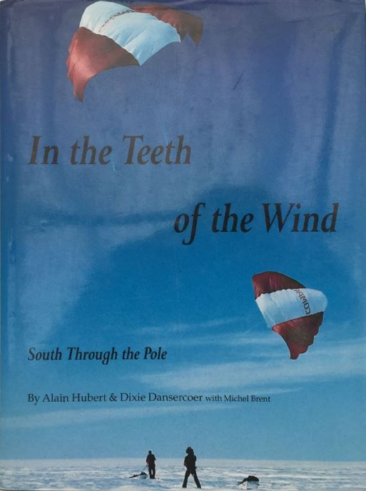 In the Teeth of the Wind: South through the Pole