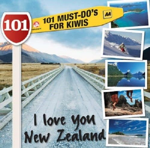 I Love You New Zealand: 101 Must-Do's for Kiwis
