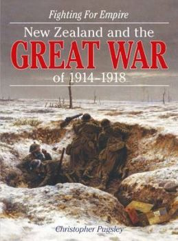 Fighting for Empire : New Zealand and the Great War of 1914-1918