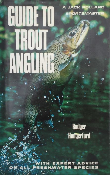 Guide to Trout Angling with Expert Advice on All Freshwater Species