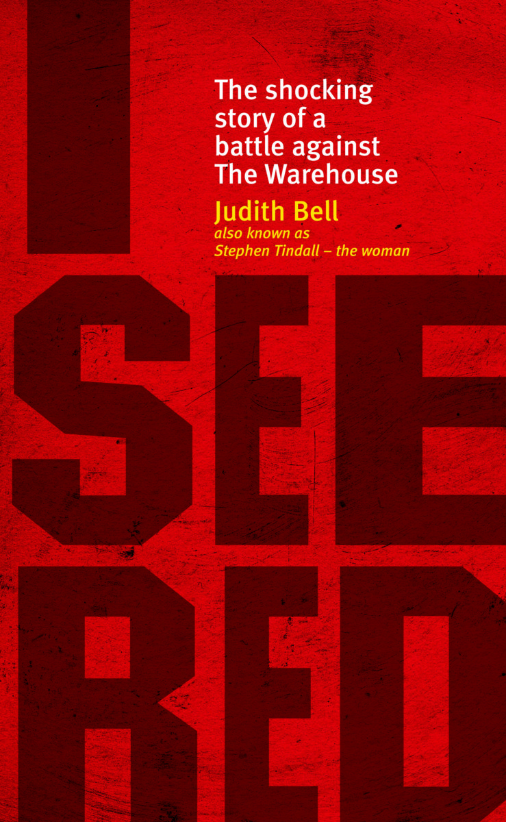I See Red : The shocking story of a battle against The Warehouse