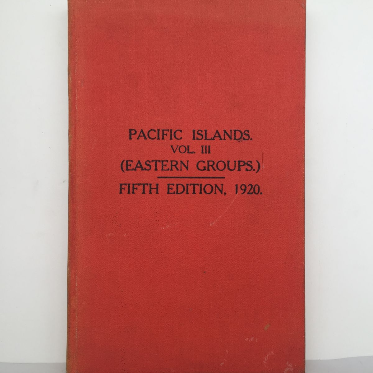 Pacific Islands Pilot Vol III (Eastern Groups) Fifth Edition 1920