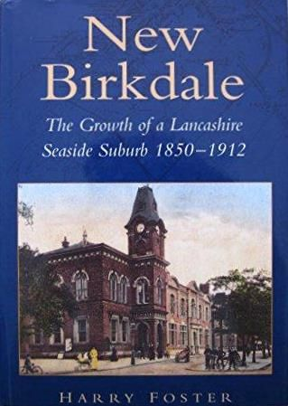New Birkdale: The Growth of a Lancashire Suburb 1850-1912