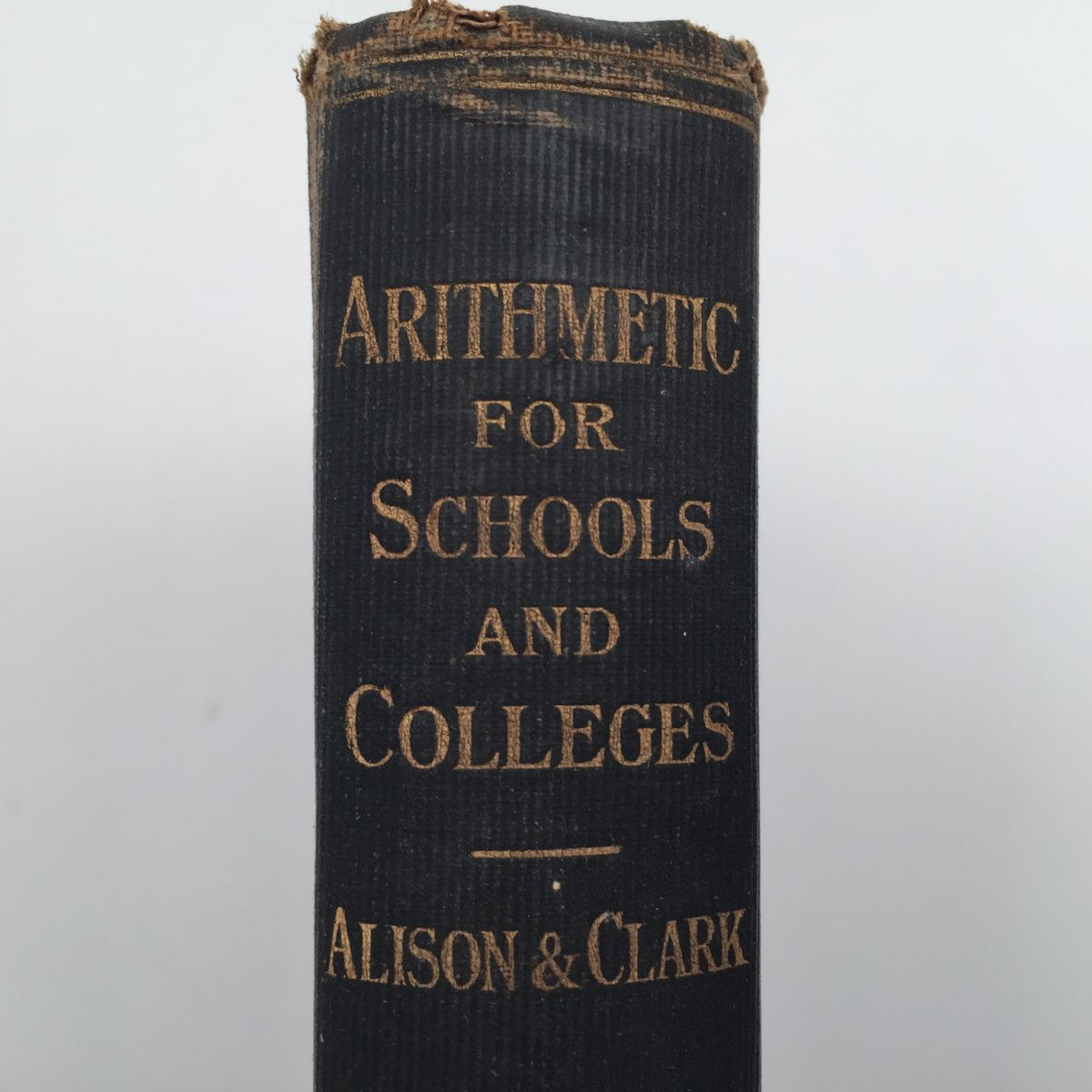 Arithmetic for Schools and Colleges