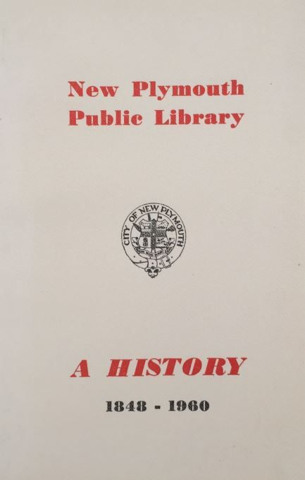 New Plymouth Public Library: A History 1848-1960
